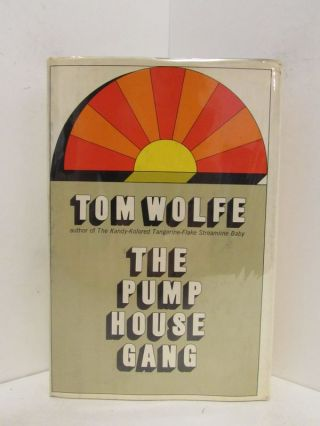 PUMP (THE) HOUSE GANG;. Tom Wolfe