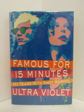 FAMOUS FOR 15 MINUTES; My Years with Andy Warhol. Ultra Violet