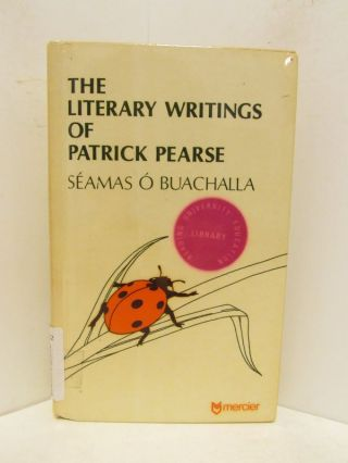 LITERARY (THE) WRITINGS OF PATRICK PEARSE;. Seamas O Buachalla