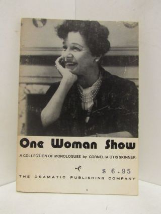 ONE WOMAN SHOW; A Collection of Monologues. Cornelia Otis Skinner