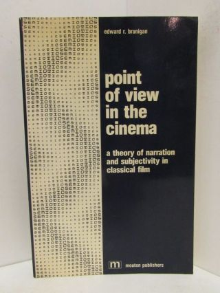 POINT OF VIEW IN THE CINEMA; A Theory of Narration and Subjectivity in Classical Film. Edward R....