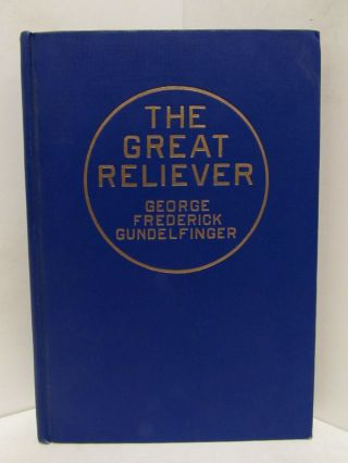 GREAT (THE) RELIEVER;. George Frederick Gundelfinger