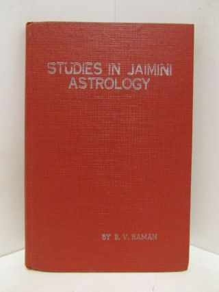 STUDIES IN JAIMINI ASTROLOGY;. Bangalore Venkata Raman