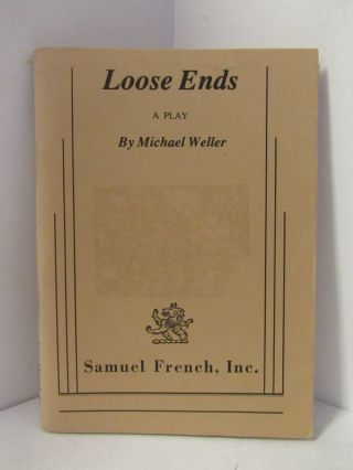 LOOSE ENDS;. Michael Weller