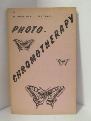 "PHOTO-CHROMOTHERAPY;. Elizabeth Finch, W. J. ""Bill"" Finch"