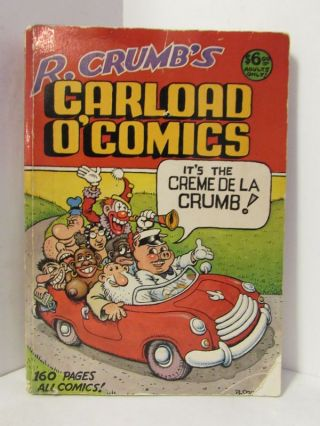 R. CRUMB'S CARLOAD O' COMICS; An Anthology of Choice Strips and Stories: 1968 to 1976. R. Crumb,...