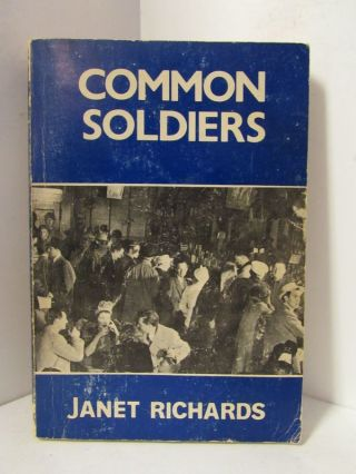 COMMON SOLDIERS; A Self-Portrait and Other Portraits. Janet Richards