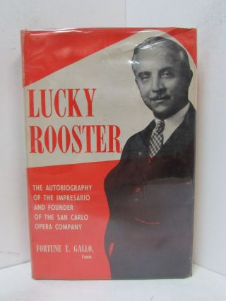 LUCKY ROOSTER; The Autobiography of the Impresario and Founder of the San Carlo Opera Company....