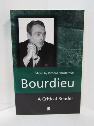 BOURDIEU; A Critical Reader. Richard Shusterman