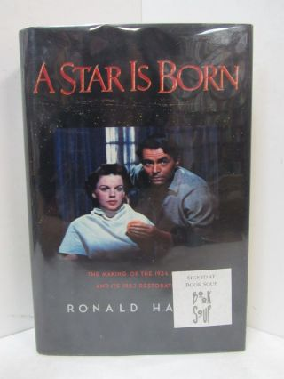 STAR IS BORN (A); The Making of the 1954 Movie and Its 1983 Restoration. Ronald Haver.