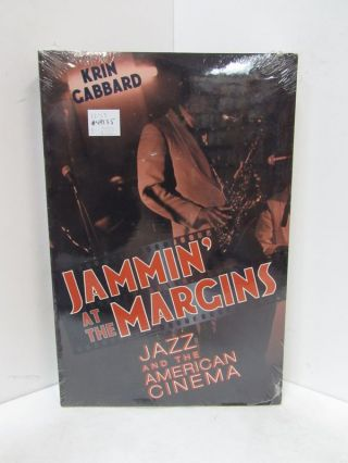 JAMMIN' AT THE MARGINS; Jazz and the American Cinema. Krin Gabbard.