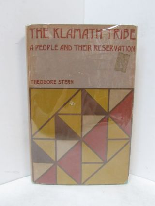 KLAMATH TRIBE (THE); A People and Their Reservation. Theodore Stern.