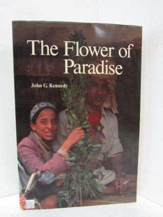 FLOWER OF PARADISE (THE); The Institutionalized Use of the Drug Qat in North Yemen. John G. Kennedy