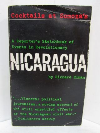 COCKTAILS AT SOMOZA'S; A Reporter's Sketchbook of Events in Revolutionary Nicaragua. Richard Elman