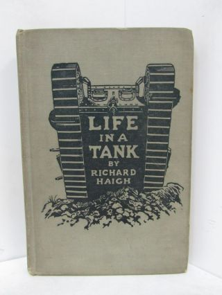 LIFE IN A TANK;. M. C. Haigh, Richard