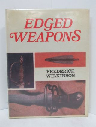 EDGED WEAPONS;. Frederick Wilkinson