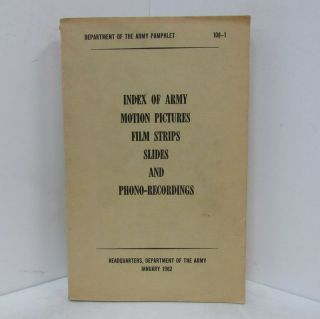 INDEX OF ARMY MOTION PICTURES, FILM STRIPS, SLIDES, AND PHONO-RECORDINGS;. Department of the Army