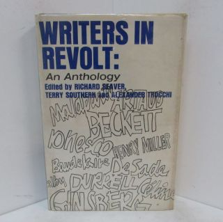 WRITERS IN REVOLT: AN ANTHOLOGY;. Richard Seaver, Terry Southern, Alexander Trocchi