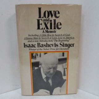 LOVE AND EXILE;. Isaac Bashevis Singer