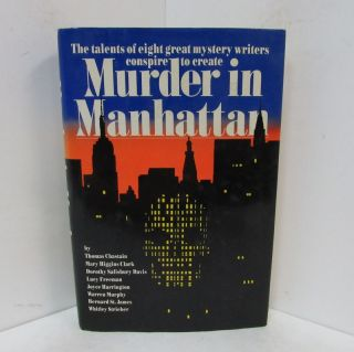 MURDER IN MANHATTAN;. Thomas Chastain, Mary Higgins Clark, Dorothy Salisbury Davis, Lucy Freeman, Joyce Harrington, Warren Murphy, Bernard St. James, Whitley Strieber.