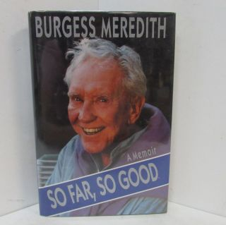 SO FAR, SO GOOD;. Burgess Meredith