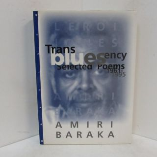 TRANSBLUESENCY: SELECTED POEMS 1961-1995;. Amiri Baraka