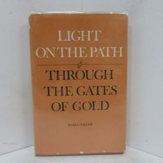 LIGHT ON THE PATH & THROUGH THE GATES OF GOLD;. Mabel Collins.