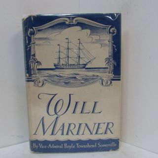 WILL MARINER;. Vice-Admiral Boyle Townshend Somerville.