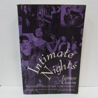 INTIMATE NIGHTS; The Golden Age of New York Cabaret. James Gavin