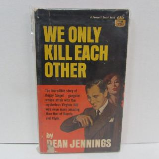 WE ONLY KILL EACH OTHER;. Dean Jennings