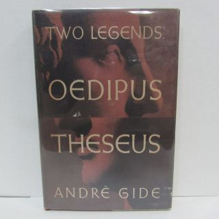 TWO LEGENDS: OEDIPUS & THESEUS;. Andre Gide