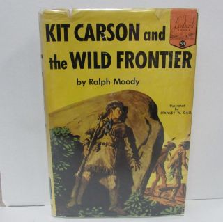 KIT CARSON AND THE WILD FRONTIER;. Ralph Moody