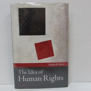 IDEA OF HUMAN RIGHTS (THE);. Charles R. Beitz.