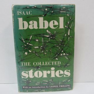 COLLECTED STORIES (THE);. Isaac Babel, Walter Morison, Lionel Trilling, introduction
