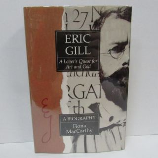 ERIC GILL: A LOVER'S QUEST FOR ART AND GOD;. Fiona MacCarthy