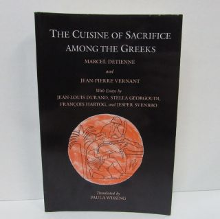 CUISINE OF SACRIFICE AMONG THE GREEKS (THE);. Marcel Detienne, Jean-Pierre Vernant, Paula Wissing