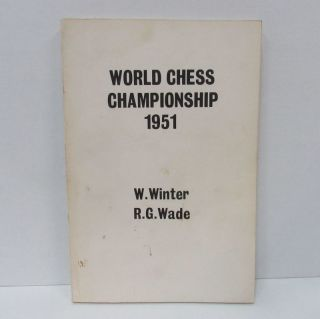WORLD CHESS CHAMPIONSHIP 1951; Botvinnik v. Bronstein. William Winter, R. G. Wade