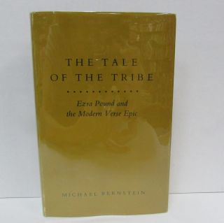 TALE OF THE TRIBE (THE); Ezra Pound and the Modern Verse Epic. Michael Andre Bernstein