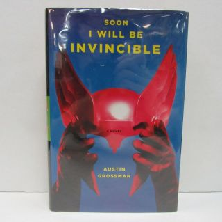 SOON I WILL BE INVINCIBLE;. Austin Grossman