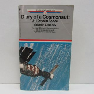 DIARY OF A COSMONAUT: 211 DAYS IN SPACE;. Valentin Lebedev