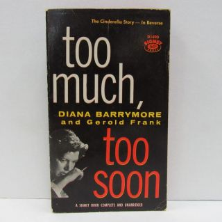 TOO MUCH, TOO SOON;. Diana Barrymore, Gerold Frank.