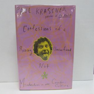 CONFESSIONS OF A RAVING UNCONFINED NUT; Misadventures in the Counter-Culture. Paul Krassner.