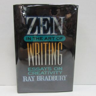 ZEN IN THE ART OF WRITING; Essays on Creativity. Ray Bradbury