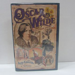 OSCAR WILDE DISCOVERS AMERICA;. Louis Edwards.