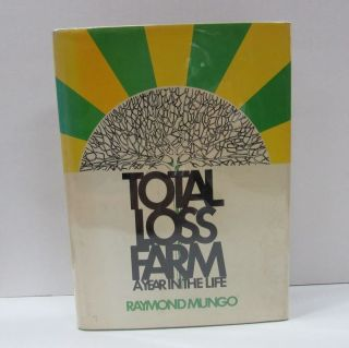 TOTAL LOSS FARM: A YEAR IN THE LIFE;. Raymond Mungo