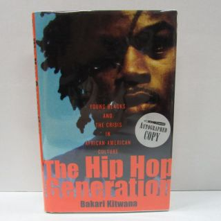 HIP HOP GENERATION (THE); Young Blacks and the Crisis in African-American Culture. Bakari Kitwana.