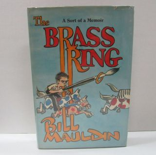 BRASS RING (THE);. Bill Mauldin.