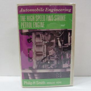 HIGH-SPEED TWO-STROKE PETROL ENGINE (THE);. Philip H. Smith
