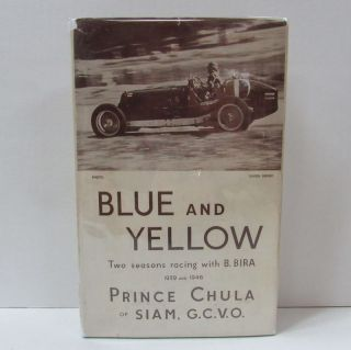 BLUE AND YELLOW; Two Seasons Racing with B. BIRA (1939 and 1946). Prince Chula