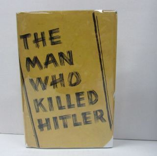 MAN WHO KILLED HITLER (THE);. Anonymous